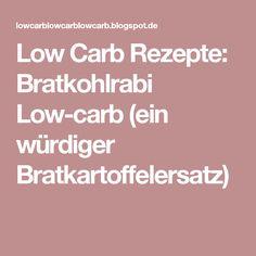 Low Carb Rezepte: Bratkohlrabi Low-carb (ein würdiger Bratkartoffelersatz)