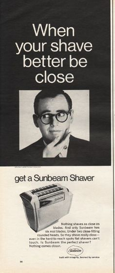 "1967 SUNBEAM SHAVER vintage magazine advertisement ""When your shave better be close"" ~ When your shave better be close - get a Sunbeam Shaver  -  When sideburns are important - give a Sunbeam Shaver  - ~"