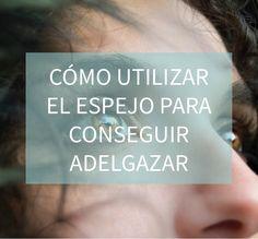 Blog http://anamayo.es/como-utilizar-el-espejo-para-conseguir-adelgazar/