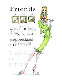 Friends r like Fabulous shoes matted woman humor by VanityGallery