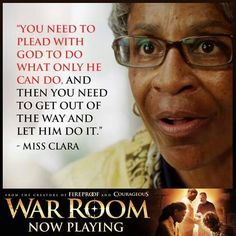 Let God do His work! Amen! ! I love Miss Clara! #WarRoom