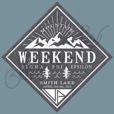 Mountain Weekend | Sigma Phi Epsilon | Sig Ep | Camp Trip Tee Shirt Design | South by Sea | Greek Tee Shirts | Greek Tank Tops | Custom Apparel Design | Custom Greek Apparel | Sorority Tee Shirts | Sorority Tanks | Sorority Shirt Designs