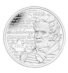 Key Figures of the War of Charles Michel de Salaberry Canadian Things, Coin Design, War Of 1812, Circulation, Dollar Coin, Old Coins, Effigy, Coin Collecting, Over The Years