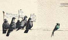The work showed five grey pigeons holding up signs including one stating 'go back to Africa' towards a more colourful migratory swallow.