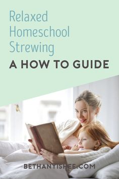 Strewing in the Relaxed Homeschool: What is Strewing? It's leaving all those interesting invitations around for your children to discover. Or taking them to a new place they've never been. There really is no end to creativity you can bring when you introduce strewing. #homeschool #relaxedhomeschool
