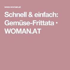 Schnell & einfach: Gemüse-Frittata • WOMAN.AT