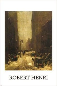 "Robert Henri, ""Snow in New York"", Ashcan School Jules Cheret, New York Canvas, Ashcan School, Robert Henri, National Gallery Of Art, Street Lamp, Realism Art, Buy Prints, City Streets"