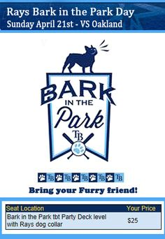"""Tampa Bay Rays - """"Bark in the Park Day"""" - April 21st - Rays VS Oakland A's! Bring your furry friend!"""
