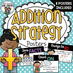 Addition Strategy Posters: Teaching addition strategies to your students is essential for building up their mental computation and addition problem solving skills.