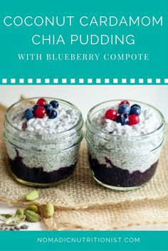 Cardamom spiced coconut chia pudding with blueberry compote.  Make ahead and keep in the fridge for breakfast or a snack.
