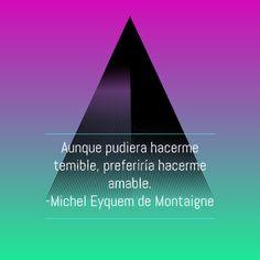 Michel de Montaigne. Aunque pudiera hacerme temible, preferiría hacerme amable. Michel De Montaigne, Movie Posters, Movies, Writer, Film Poster, Films, Movie, Film, Movie Theater