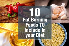Top 10 Fat Burning Foods To Include In your Diet