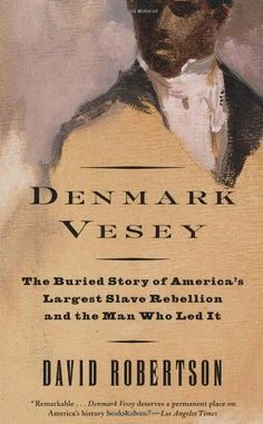 Early American history of the greatest slave rebellion! Denmark Vesey: The Buried Story of America's Largest Slave Rebellion and the Man Who Led It by David Robertson http://www.amazon.com/dp/0679762183/ref=cm_sw_r_pi_dp_J748vb0759TZK