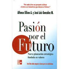 Pasion Por El Foturo: SILICEO/GONZALEZ: 9789701042021: Amazon.com: Books