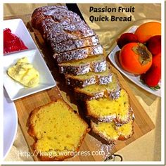 A Healthier Alternative Than Cake – Passion Fruit Quick Bread