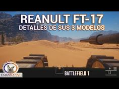 Battlefield 1 Los 3 Tipos de Tanque Renault Apoyo cercano, Flanqueo y Ho...