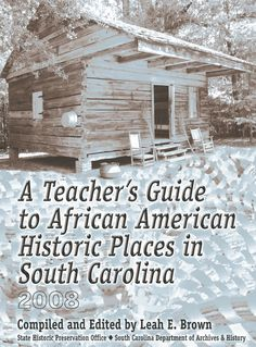 This publication specifically for educators provides information on properties in South Carolina that are listed in the National Register of Historic Places, are listed as National Historic Landmarks, or have been recognized with South Carolina Historical Markers and have important associations with African American history. http://dc.statelibrary.sc.gov/handle/10827/6822
