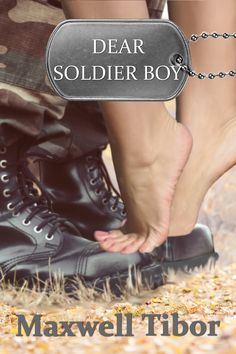 Book Title: Dear Soldier Boy Author: Maxwell Tibor Amazon US: http://amzn.to/1MIuQbH Amazon UK: http://amzn.to/1NspGiN @maxwelltibor8 @bookenthupromo