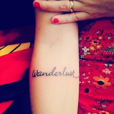 wanderlust tattoo (with a little airplane next to it). Because one of my biggest desires is to travel the world, but one of my biggest fears are airplanes. So not wanting my fears stop me from living my life.  Foot placement.