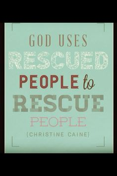 God Uses Rescued People to Rescue People~Christine Caine Great Quotes, Quotes To Live By, Me Quotes, Inspirational Quotes, Faith Quotes, Funny Quotes, Oponopono Mantra, Cool Words, Wise Words