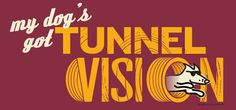 I got tunnel vision for agility ability...snag this buttery t-shirt at teddythedog.com