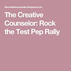 The Creative Counselor: Rock the Test Pep Rally Staar Test, Test Taking Strategies, School Displays, Pep Rally, Coping Skills, Therapy, Change, Creative, Volunteers