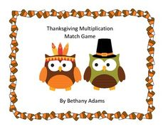 Here's a Thanksgiving themed owl multiplication memory/matching game.