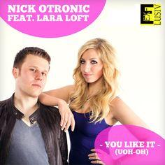 Nick Otronic ft. Lara Loft - You Like It (Uoh Oh)