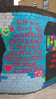 Life will give you whatever experience is the most helpful for the evolution of your consciousness