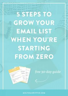 5 steps to grow your email list when you're starting from zero