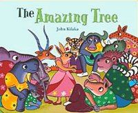 The Amazing Tree by John Kilaka (North-South Books, 2009)
