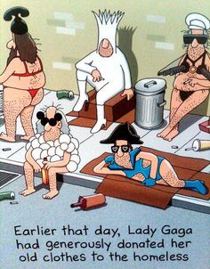 Funny pictures about Lady Gaga clothes donation. Oh, and cool pics about Lady Gaga clothes donation. Also, Lady Gaga clothes donation photos. Cartoon Jokes, Funny Cartoons, Funny Jokes, Memes Humor, Humor Quotes, Images Lady Gaga, Lady Gaga Outfits, 19 Kids, Humor Grafico