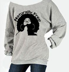 Naturally Free Boyfriend sweatshirt, Afro t-shirt, Natural T-shirt, Women's Blouse, Women's Tops, Rasta T-shirt, Graphic T-shirt on Etsy, $28.00
