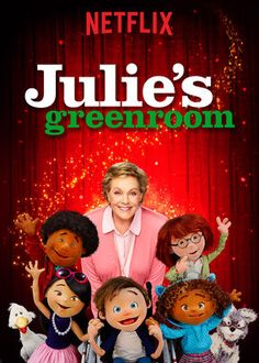 Julie's Greenroom (2017) - Adorable puppets stage their own musical under the watchful eye of mentor Julie Andrews in this original kids' series from the Jim Henson Company.