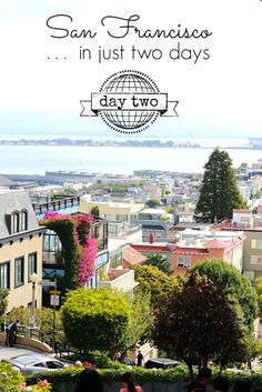 San Francisco: Traveler Tips and Day Two