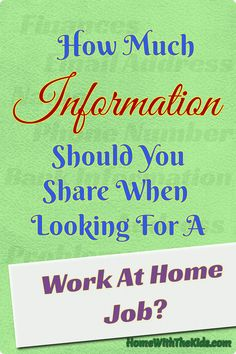 How Much Information Should You Share When Looking For A Work At Home Job?