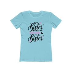 My Sister Has an Awesome Sister T Shirt, Sister T Shirt Sayings, Sister Quotes, Gifts for Sister Christmas, Boyfriend Tee Plus Size Tips, Plus Size Model, Sister Shirts, Tee Shirts, Plus Size Quotes, Plus Size Hairstyles, Promoted To Big Sister, Sister Quotes, Boyfriend Tee