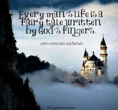 Every man's life is a fairy tale written by God's fingers. Book Memes, Book Quotes, Castle Quotes, Fairytale Quotes, Daughters Of The King, I Love Books, Music Quotes, Inspire Me, Wise Words