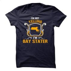 Im not yelling Im Bay Stater - #tshirt drawing #sweater scarf. I WANT THIS => https://www.sunfrog.com/LifeStyle/Im-not-yelling-Im-Bay-Stater.html?68278