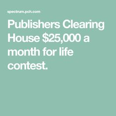 Publishers Clearing House $25,000 a month for life contest. Enter Sweepstakes, Publisher Clearing House, Winning Numbers, Accounting Information, Enter To Win, First Names, How To Become, Facebook, Clams
