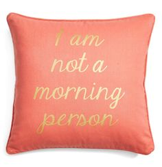 Let the pillow do the talking on days when getting out of bed is just simply out of the question.