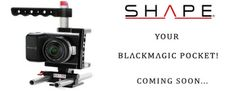 Shape Introduces their new BlackMagic Pocket Cinema Camera Cage