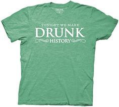 Green #DrunkHistory shirt for St. Paddy's Day
