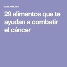 29 alimentos que te ayudan a combatir el cáncer