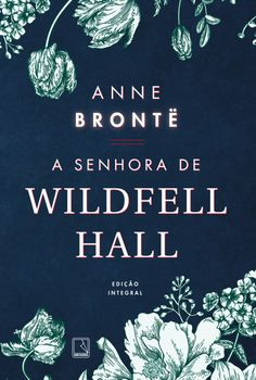The Tenant of Widfell Hall Anne Brontë Design by Leticia Quintilhano
