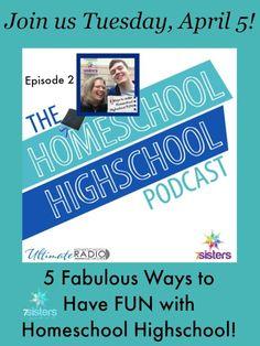 The Homeschool Highschool Podcast: Fun With Highschool