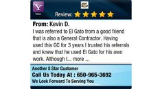 I was referred to El Gato from a good friend that is also a General Contractor. Having...