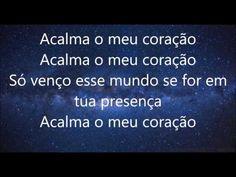 Acalma o Meu Coração Anderson Freire -Letra - YouTube
