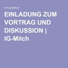 Mi, 8.6.2016, 19:00, Gudrunstr. 133, 1100 Wien --- EINLADUNG ZUM VORTRAG UND DISKUSSION | IG-Milch