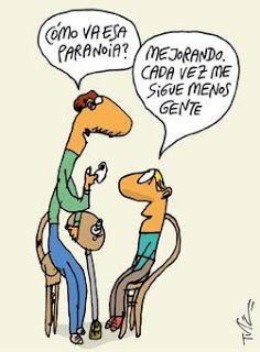 PSICOCHISTES: El humor de Tute. ¿Cómo va esa paranoia? Mejorando, cada vez me sigue menos gente.